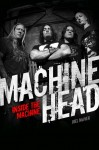 "Machine Head: la copertina della biografia ""Inside The Machine"""