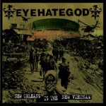"Eyehategod: il nuovo singolo ""New Orleans Is The New Vietnam"""