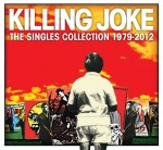 "Killing Joke: ascolta ""The Singles Collection 1979 – 2012"""