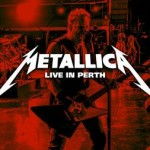 Metallica: l'audio del live a Perth e footage