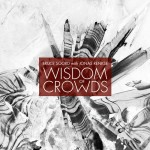 "Wisdom Of Crowds: il video di ""Frozen North"""
