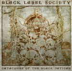"Black Label Society: ascolta il nuovo album, ""Catacombs of Black Vatican"""
