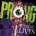 "Prong: gli audio samples di ""Ruining Lives"""