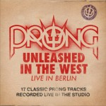 "Prong: ascolta tutto ""Unleashed In The West"""