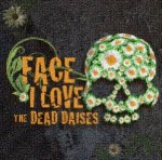 "The Dead Daisies: ad agosto ""Face I Love"""