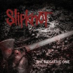 "Slipknot: ""The Negative One"" non è il vero singolo!"
