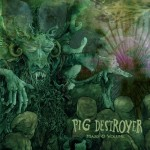 "Pig Destroyer: ascolta il nuovo EP, ""Mass & Volume"""